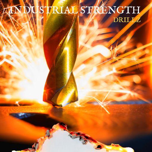 Industrial Strength - Drillz