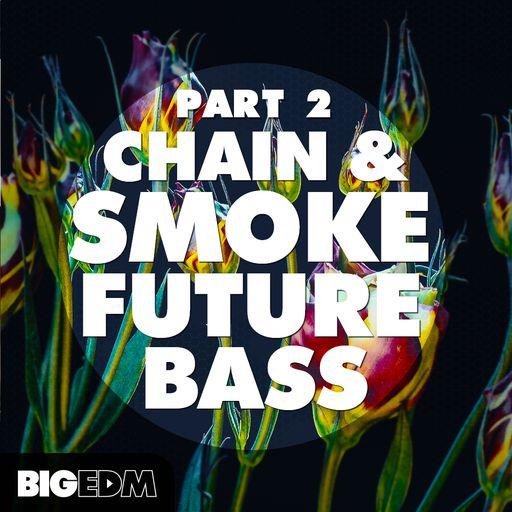 Chain & Smoke Future Bass (Part 2)