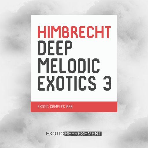 Himbrecht Deep Melodic Exotics 3 - Exotic Samples 050