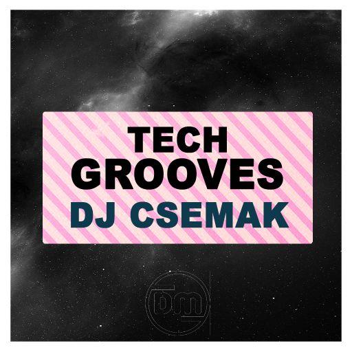 DJ Csemak - Tech Grooves