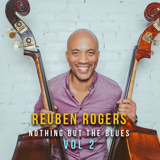 Reuben Rogers - Nothing But The Blues