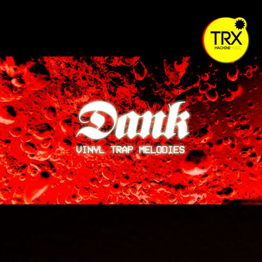 Dank - Trap Vinyl Melodies