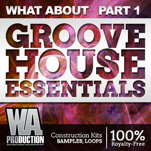 What About: Groove House Essentials (Part 1)