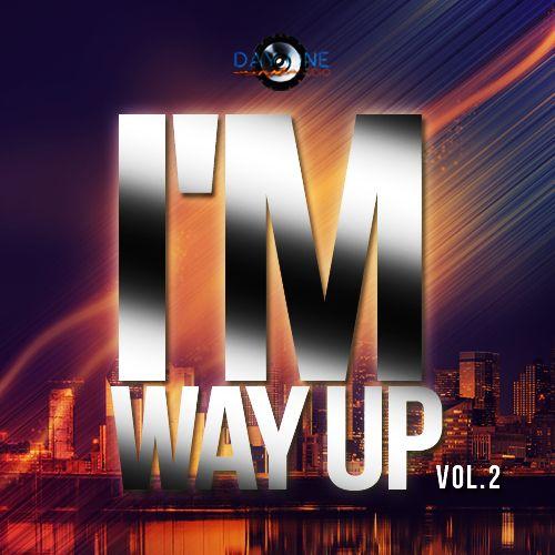 I'm Way Up Vol 2