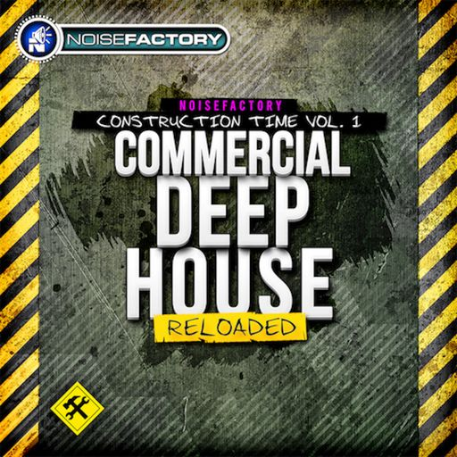 Noisefactory Construction Time Vol. 1 - Commercial Deep House Reloaded