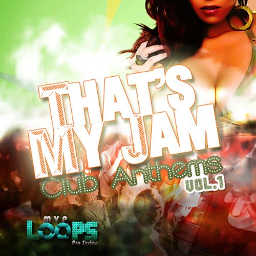 That's My Jam Club Anthems Vol 1