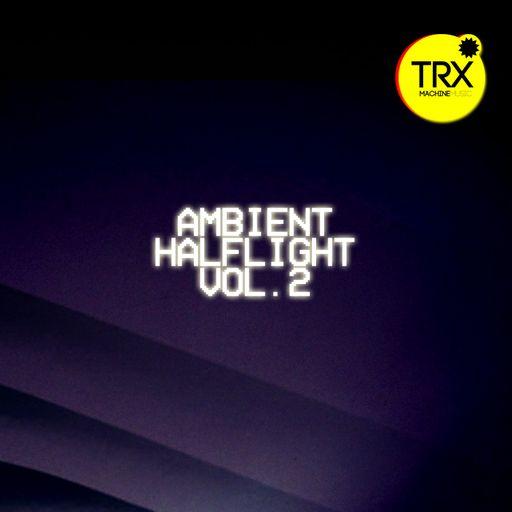 Ambient Halflight Vol. 2 - Uneasy Futurism