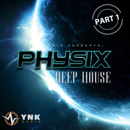 Physix - Deep House Part 1
