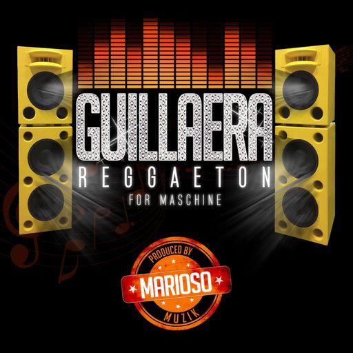 Guillaera (Reggaeton For Maschine)