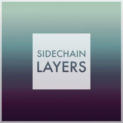 Sidechain Layers