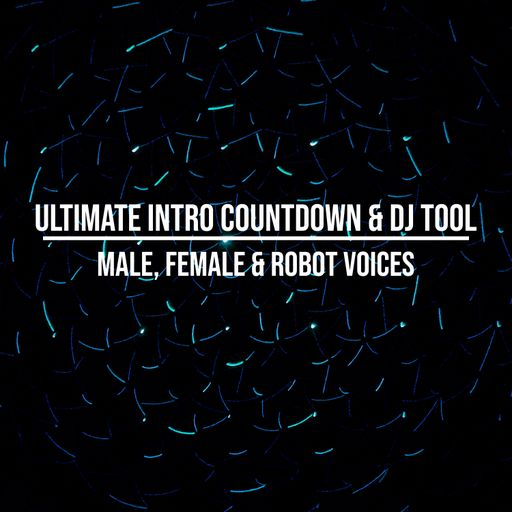 Ultimate Intro Countdown & DJ Tool - Male, Female & Robot Voices