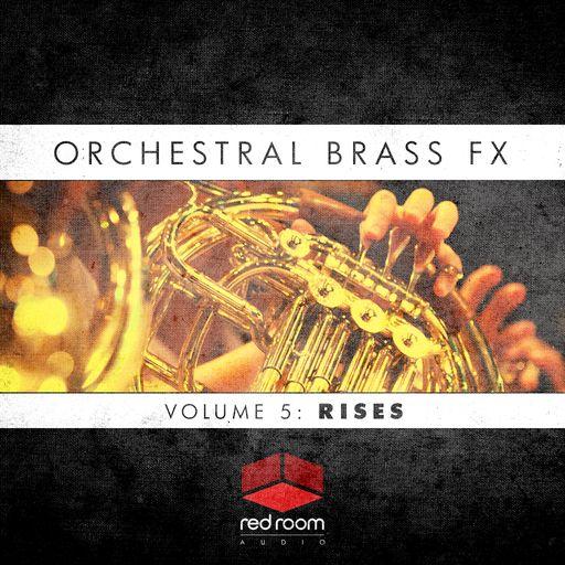 Orchestral Brass FX Volume 5: Rises