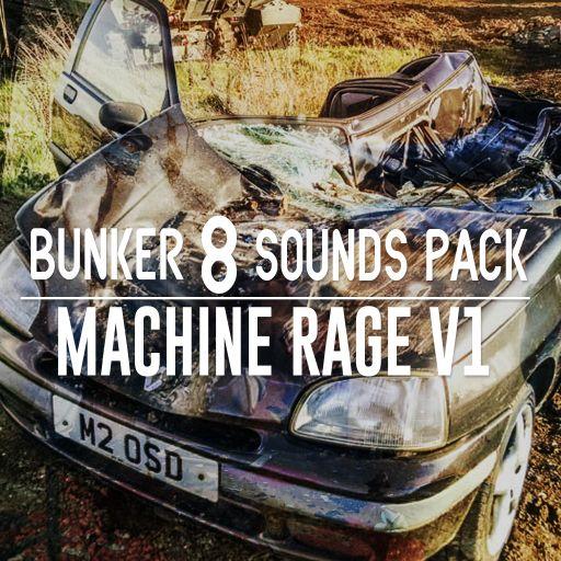 Bunker 8 Sounds Pack  Machine Rage V1