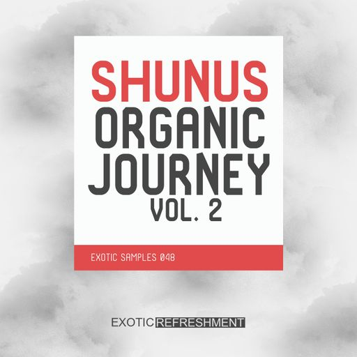 Shunus Organic Journey vol. 2 - Exotic Samples 048
