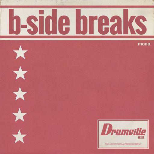 B-Side Breaks