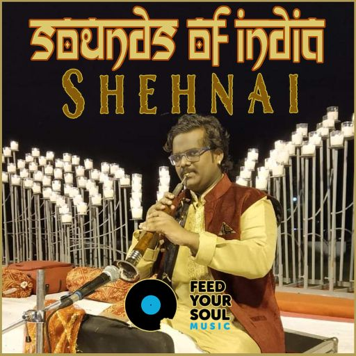 Shehnai - Sounds of India