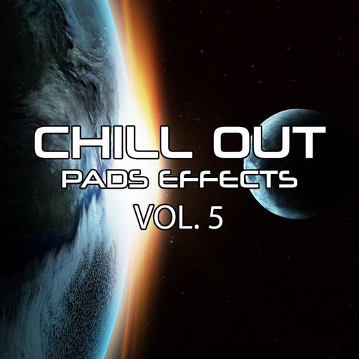 Chill Out Pad Effects Vol 5