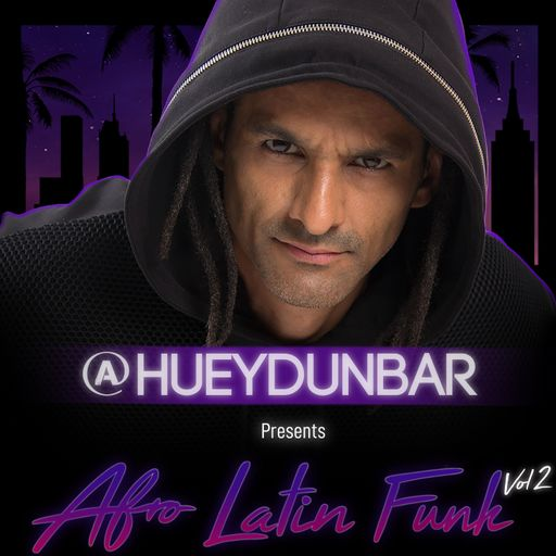 @HueyDunbar Presents Afro Latin Funk Vol 2