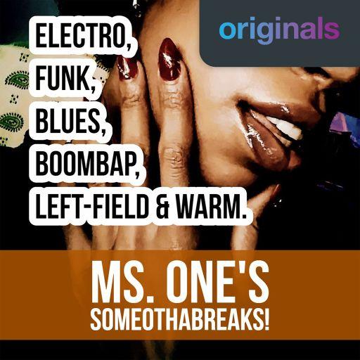MS. ONE'S SOMEOTHABREAKS