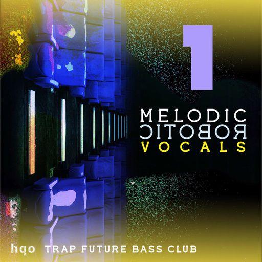 MELODIC ROBOTIC VOCALS 1