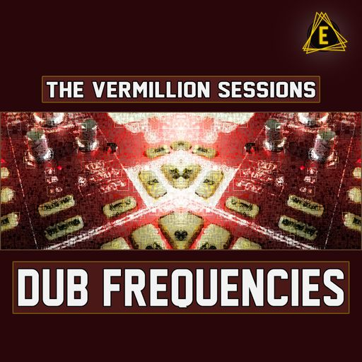 The Vermillion Sessions - Dub Frequencies