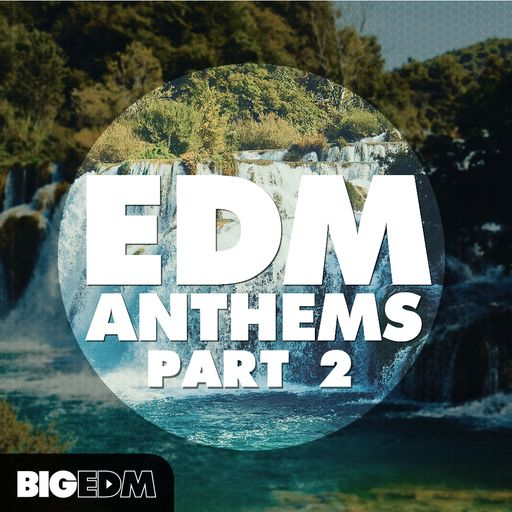 EDM Anthems (Part 2)