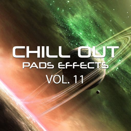 Chill Out Pads Effects Vol. 11