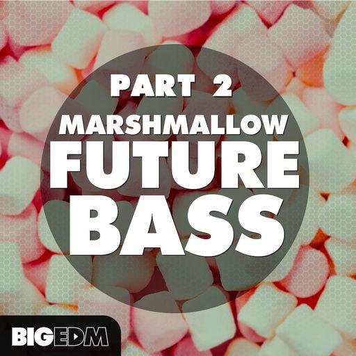 Marshmallow Future Bass (Part 2)