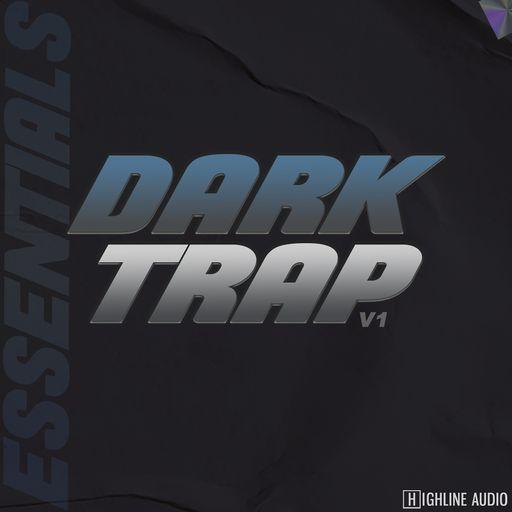 Dark Trap Essentials Volume 1