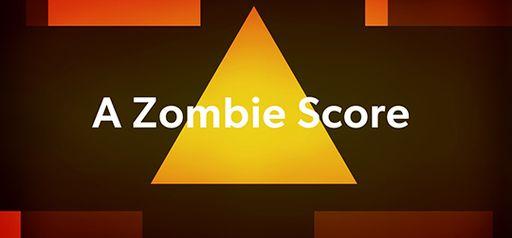 A Zombie Score