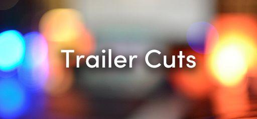 Trailer Cuts